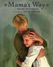Mama's Way – tekijä: Helen Ketteman