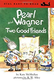 Pearl and Wagner: Two Good Friends –…