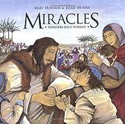 Miracles : wonders Jesus worked av Mary…