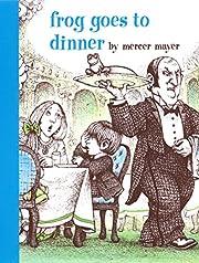 Frog Goes to Dinner av Mercer Mayer