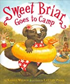 Sweet Briar Goes to Camp by Karma Wilson