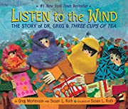 Listen to the Wind: The Story of Dr. Greg &…