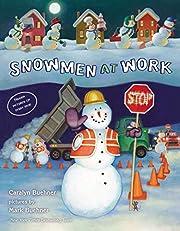 Snowmen at Work af Caralyn Buehner