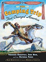 The Camping Trip that Changed America:…