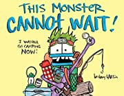 This Monster Cannot Wait! de Bethany Barton