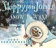 Skippyjon Jones Snow What de Judy Schachner