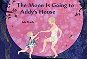 The moon is going to Addy's house af Ida…