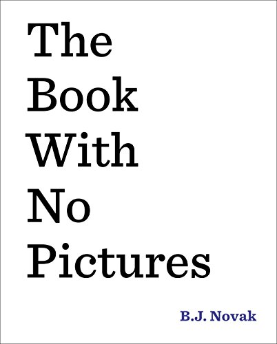 The Book with No Pictures by B.J Novak