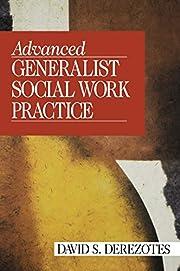 Advanced Generalist Social Work Practice de…