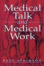 Medical talk and medical work : the liturgy…