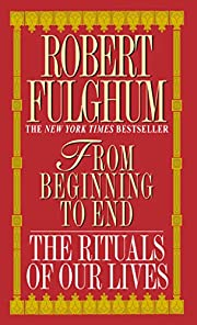 From Beginning to End: The Rituals of Our…