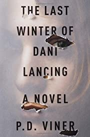 The Last Winter of Dani Lancing: A Novel –…