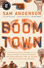 Boom Town: The Fantastical Saga of Oklahoma…