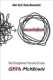 Essentialism: The Disciplined Pursuit of…