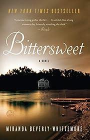 Bittersweet: A Novel par Miranda…