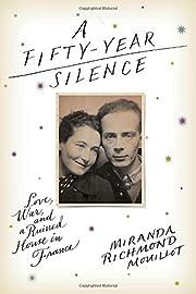 A Fifty-Year Silence: Love, War, and a…