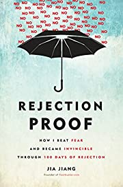 Rejection Proof: How I Beat Fear and Became…