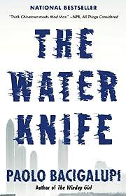 The Water Knife por Paolo Bacigalupi