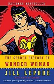 The Secret History of Wonder Woman von Jill…