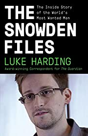 The Snowden Files: The Inside Story of the…
