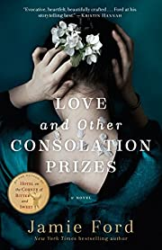 Love and Other Consolation Prizes: A Novel…