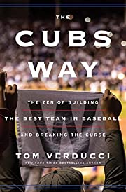 The Cubs way : the zen of building the best…