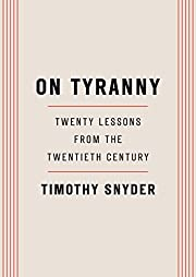 On Tyranny: Twenty Lessons from the…