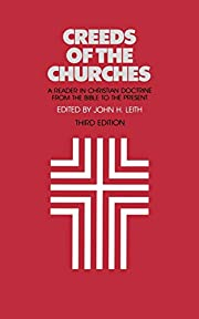 Creeds of the Churches, Third Edition: A…