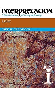 Luke: Interpretation: A Bible Commentary for…