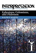 Ephesians, Colossians, and Philemon by Ralph…