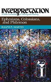 Ephesians, Colossians, and Philemon:…