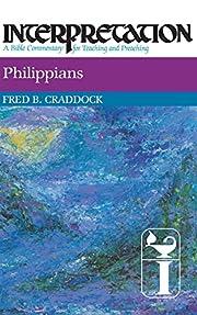 Philippians: Interpretation: A Bible…