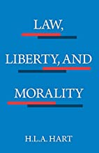 Law, Liberty and Morality by HLA Hart