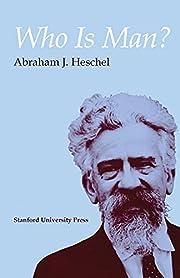 Who Is Man? de Abraham J. Heschel