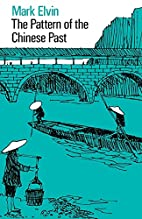 The Pattern of the Chinese Past by Mark…