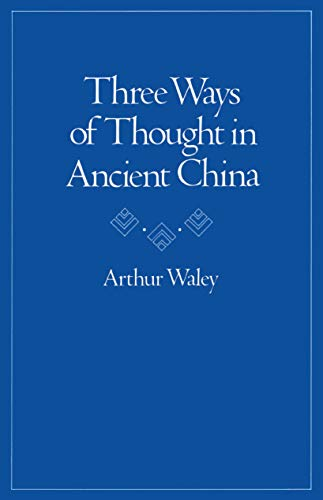 Three Ways of Thought in Ancient China, Waley, Arthur
