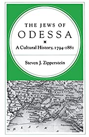 The Jews of Odessa: A Cultural History,…