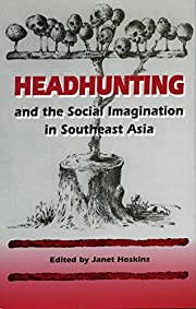 Headhunting and the Social Imagination in…