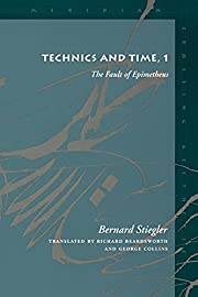 Technics and Time, 1: The Fault of…