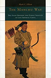The Manchu Way: The 8 Banners and Ethnic…