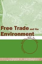 Free Trade And The Environment: Mexico,…
