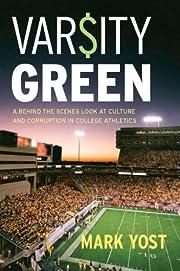 Varsity Green: A Behind the Scenes Look at…