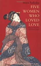 Five Women Who Loved Love: Amorous Tales…