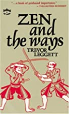 Zen and the Ways by Trevor Leggett