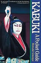 Kabuki: A Pocket Guide by Ronald Cavaye