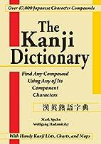 The Kanji Dictionary by Mark Spahn