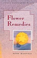 Flower Remedies (Tuttle Alternative Health)…