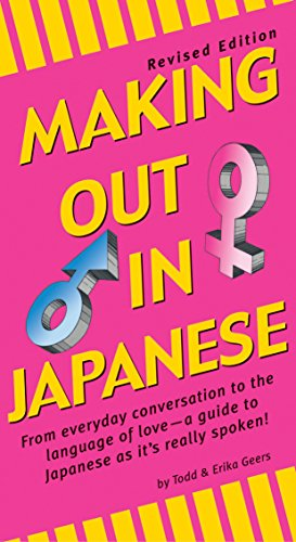 Making Out in Japanese: Revised Edition, Geers, Todd; Geers, Erika
