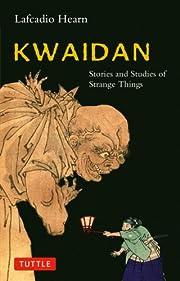 Kwaidan: Stories and Studies of Strange…