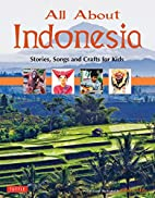 All About Indonesia: Stories, Songs and…